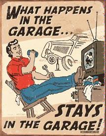 What Happens In The Garage Stays In The Garage!