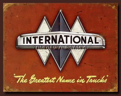 INTERNATIONAL The Greatest Name in Trucks