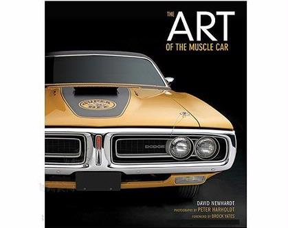The Art of the Muscle Car Hardcover by David Newhardt