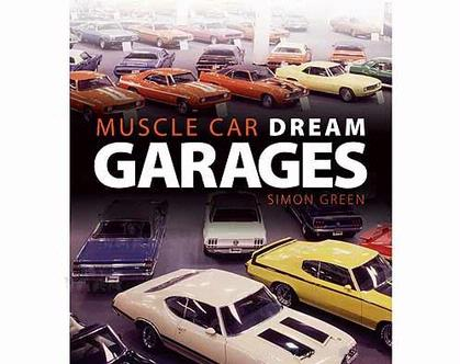 Muscle Car Dream Garages Hardcover by Simon Green