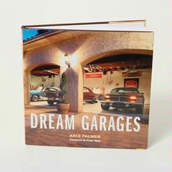 Dream Garages Kris Palmer Foreword by Peter Egan