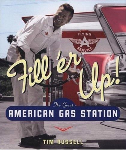Fill'er Up The Great American gas Station by Tim Russell