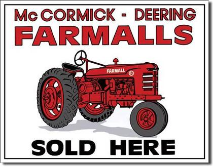Mc Cormick - Deering - Farmalls - Sold Here