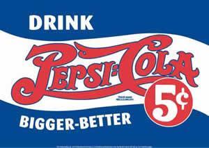 Drink Pepsi-Cola - Bigger Better 5 cents (Blue)