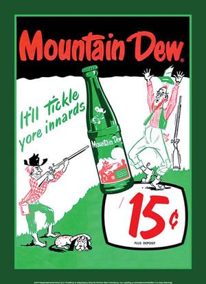 Mountain Dew - It'll Tickle Yore Innards 15 cents