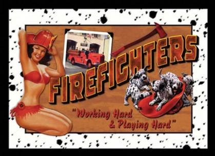 Firefighters - Working Hard & Playing Hard