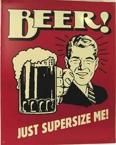 Beer - Just Supersize Me!