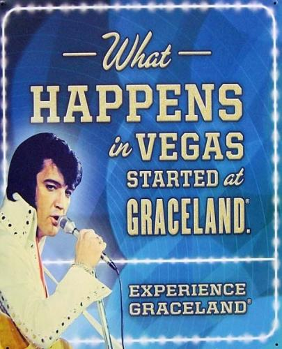 Elvis - What Happens in Vegas Started At Graceland