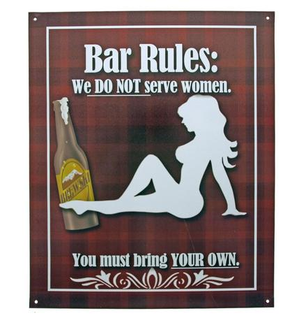 Bar Rules: We Do Not Serve Women...