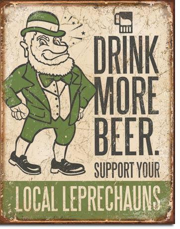Drink More Beer - Support Your Local Leprechauns