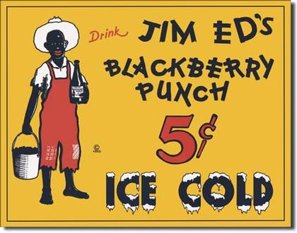 Jim Ed's Blackberry Punch 5 cents Ice Cold