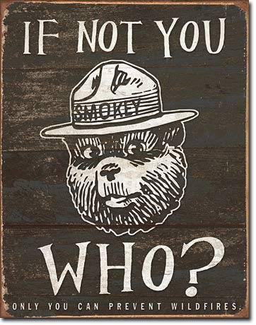 If Not You Who? - Smokey bear