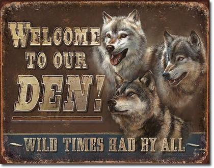 Welcome to our DEN! Wild times had by all