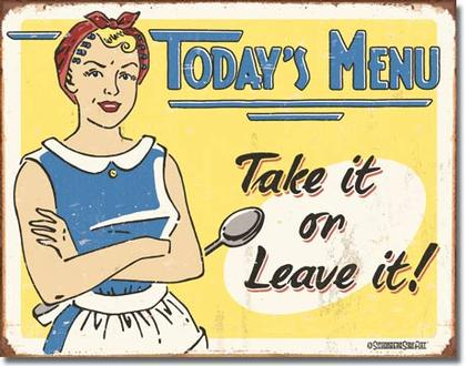 Today's Menu - Take it or Leave it!