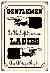 Gentlemen To The Left Ladies Are Always Right