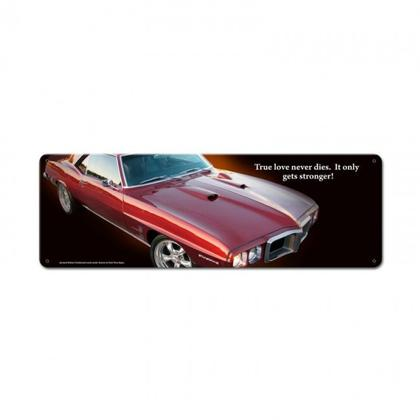 LOVE NEVER DIES SATIN - Pontiac Firebird   **Shield Metal Sign**