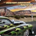 THE KUSTOM CRUISERS OF ROUTE 66
