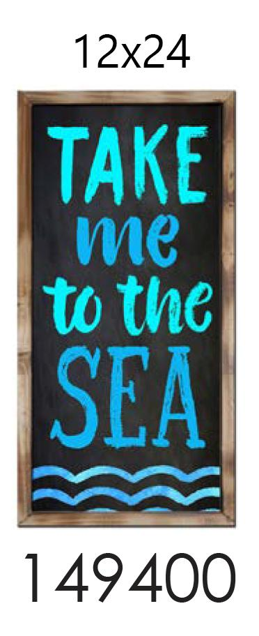 Frame  TAKE ME TO THE SEA    12x24