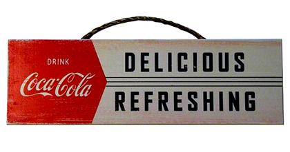 Wood sign - COCA-COLA DELICIOUS REFRESHING