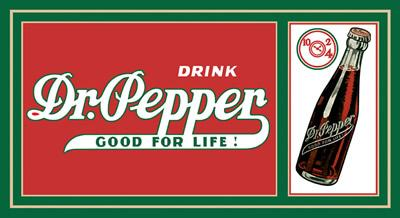 Dr. Pepper - Good for Life