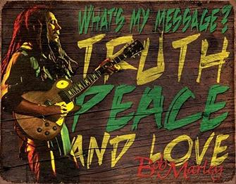 BOB MARLEY - TRUTH PEACE AND LOVE - METAL SIGN 12.5 X 16