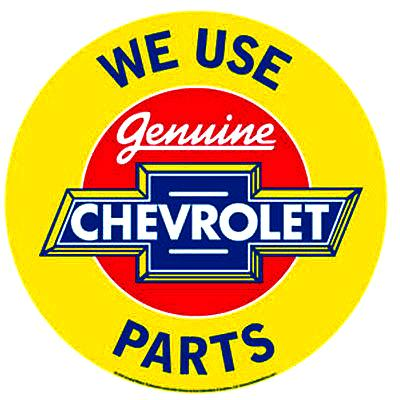 WE USE CHEVROLET PART - Metal sign  **XXL** 23.5 Dia.