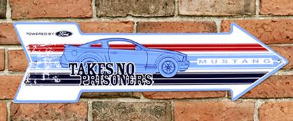 MUSTANG TAKES NO PRISONNERS - Metal sign 20 '