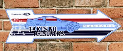 MUSTANG TAKES NO PRISONNERS - Metal sign 20 '