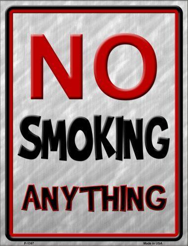 NO SMOKING ANYTHING  --  9'X12'