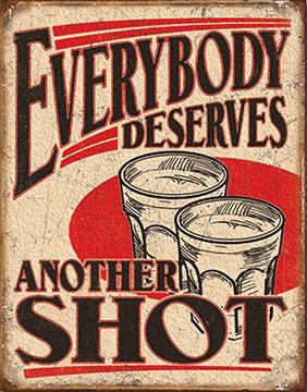 EVERYBODY DESERVES ANOTHER SHOT