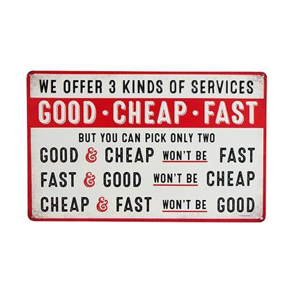 GOOD CHEAP FAST SERVICES TIN SIGN 15
