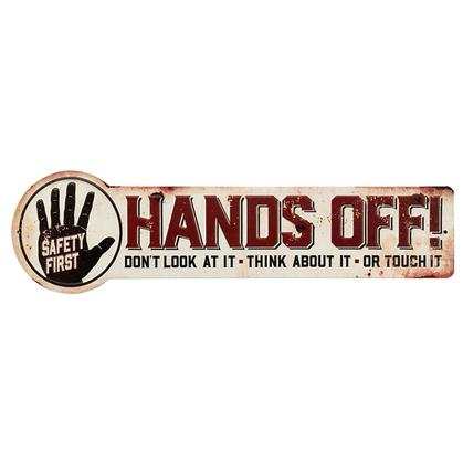 HANDS OFF EMBOSSED SIGN 18