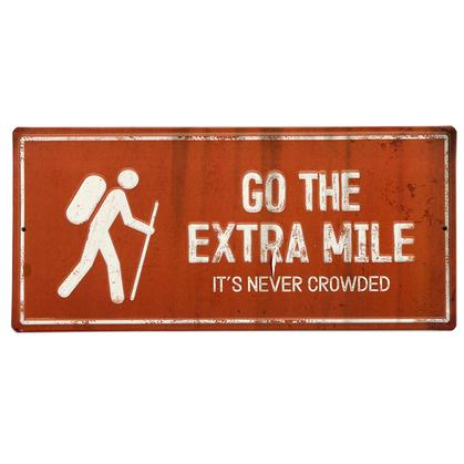 GO THE EXTRA MILE RUSTIC EMBOSSED TIN SIGN 13