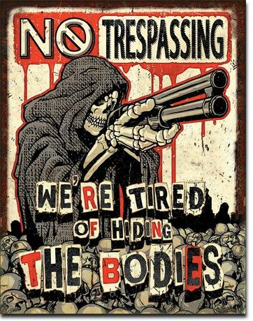 No Trespassing - Bodies