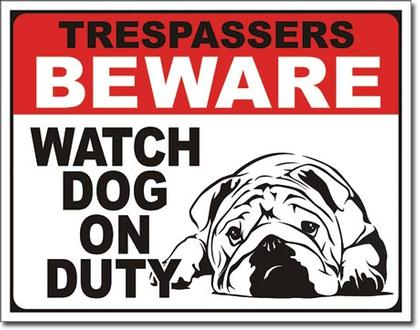 Trespassers Beware - Dog on Duty