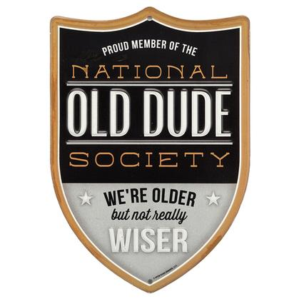 NATIONAL OLD DUDE SOCIETY EMBOSSED TIN SIGN