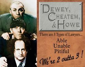 Dewey,Cheatem & Howe - 3 Stooges