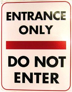 Entrance Only Do Not Enter