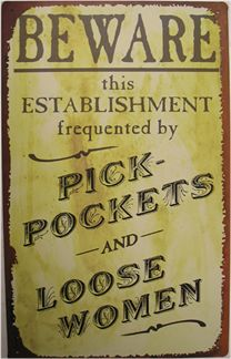 Beware - Pick-Pockets and Loose Women