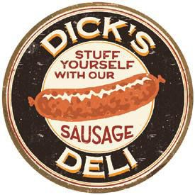 Dick's Deli - Stuff Yourself With Our Sausage