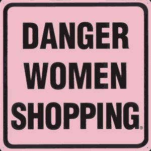 Danger Women Shopping Embossed Tin Sign