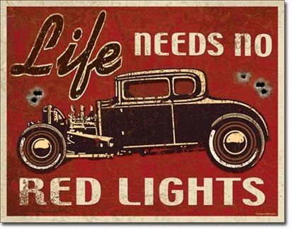 Life Needs No Red Lights - Hot Rod