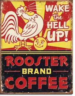 Rooster Brand Coffee - Wake The Hell Up!